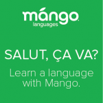 Salut, ca va? Learn a language with Mango Languages.